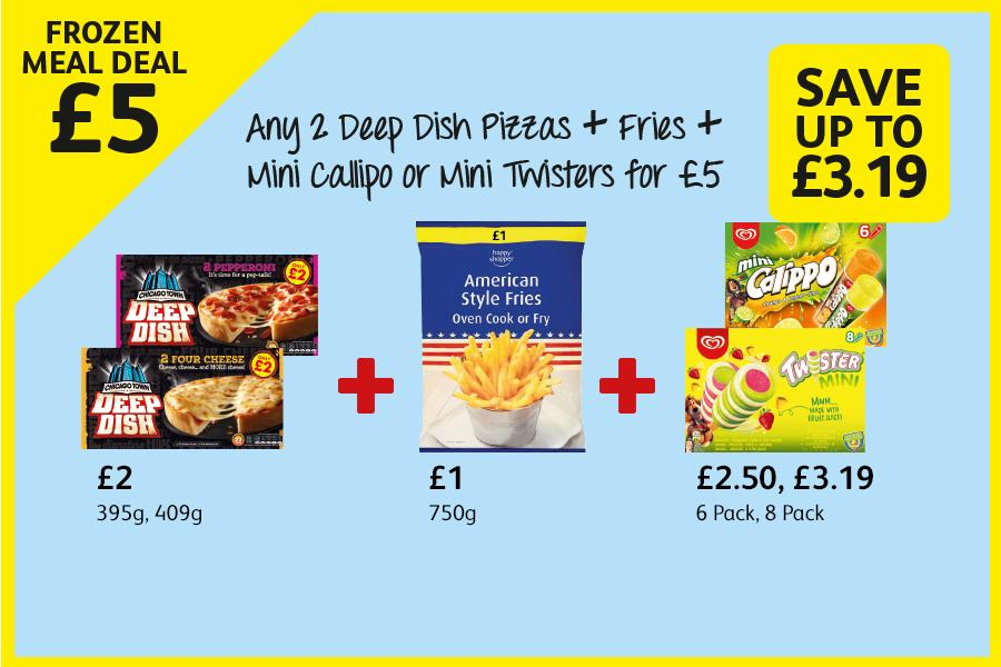 £5 Frozen Meal Deal - Any 2 Deep Dish Pizzas + Fries + Mini Callipo or Mini Twisters for £5