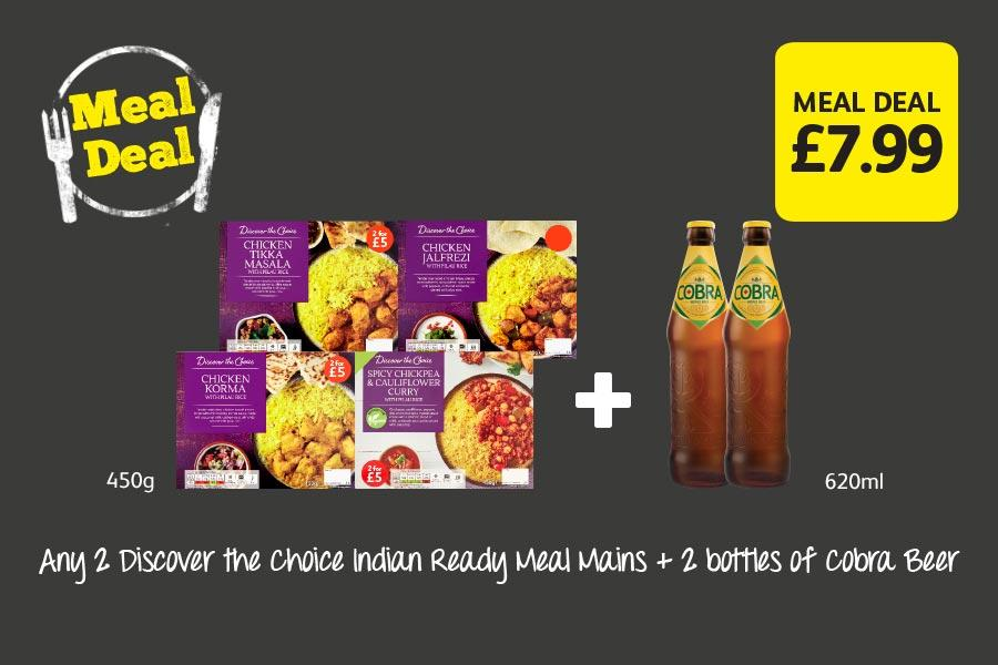 Any 2 Discover the Choice Indian Ready Meal Mains + 2 bottles of Cobra Beer Only £7.99 at Londis