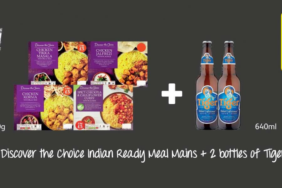 Any 2 Discover the Choice Indian Ready Meal Mains + 2 bottles of Tiger Beer only £7.99 at Londis