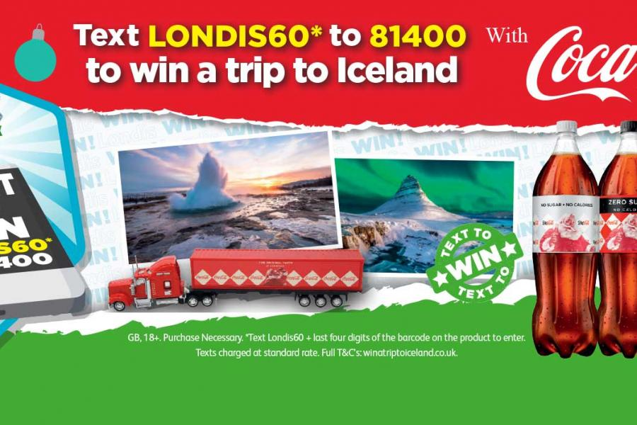 Text LONDIS60* TO 81400 to win a trip to iceland with Coca Cola