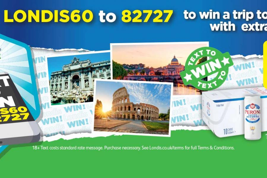 Text LONDIS60 to 82727 to win a trip to Rome with extras! (Purchase Peroni 10x330ml necessary)