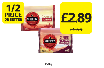 1/2 PRICE OR BETTER: Seriously Cheddar Creamy Mature, Extra Mature, Was £5.99 - Now Only £2.89 at Londis